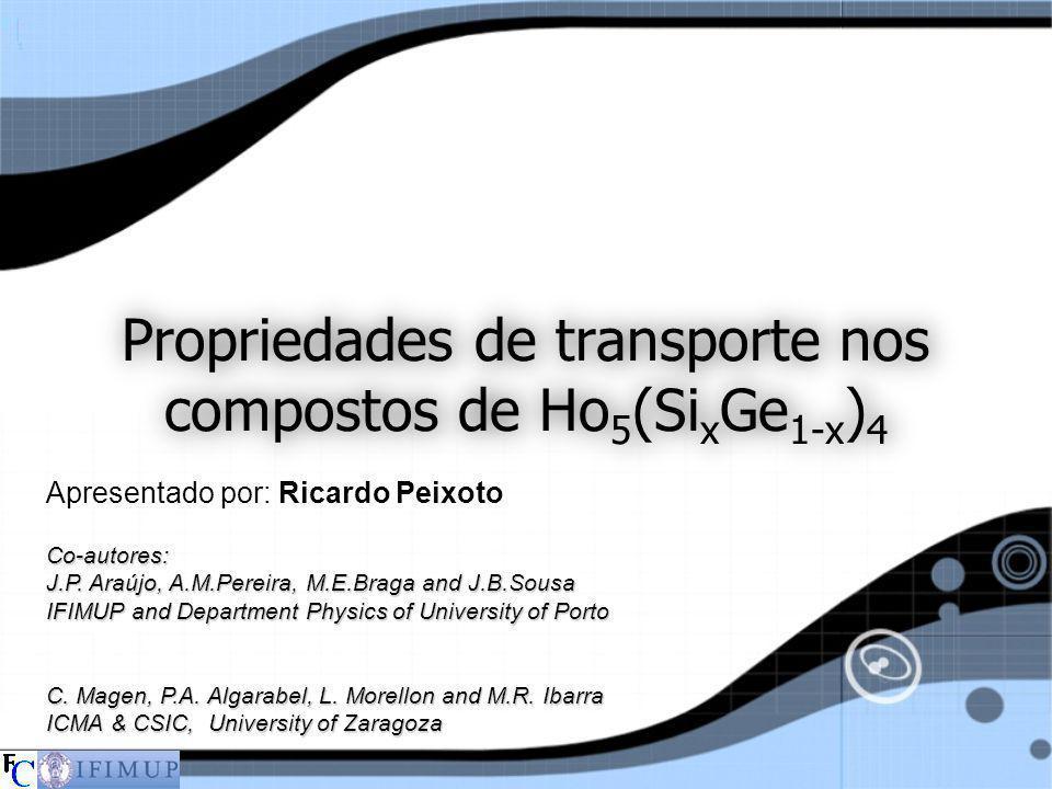 Propriedades de transporte nos compostos de Ho5(SixGe1-x)4
