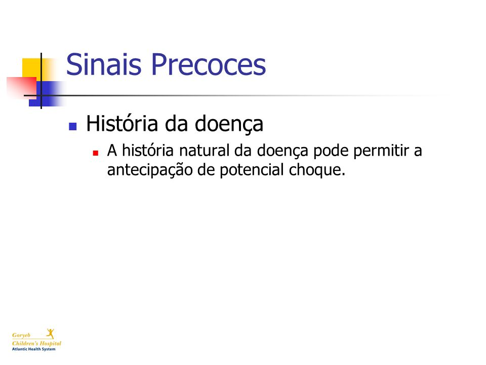 Sinais Precoces História da doença