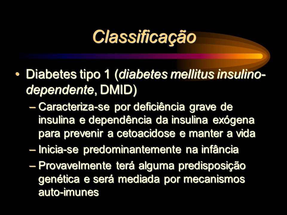 Classificação Diabetes tipo 1 (diabetes mellitus insulino-dependente, DMID)