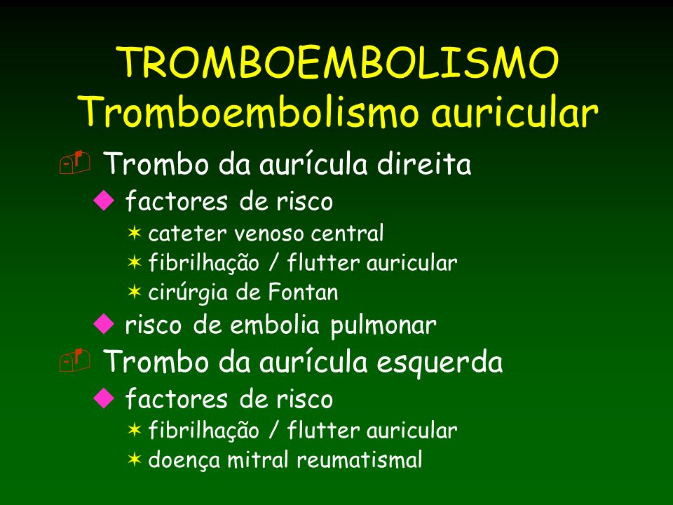 TROMBOEMBOLISMO Tromboembolismo auricular