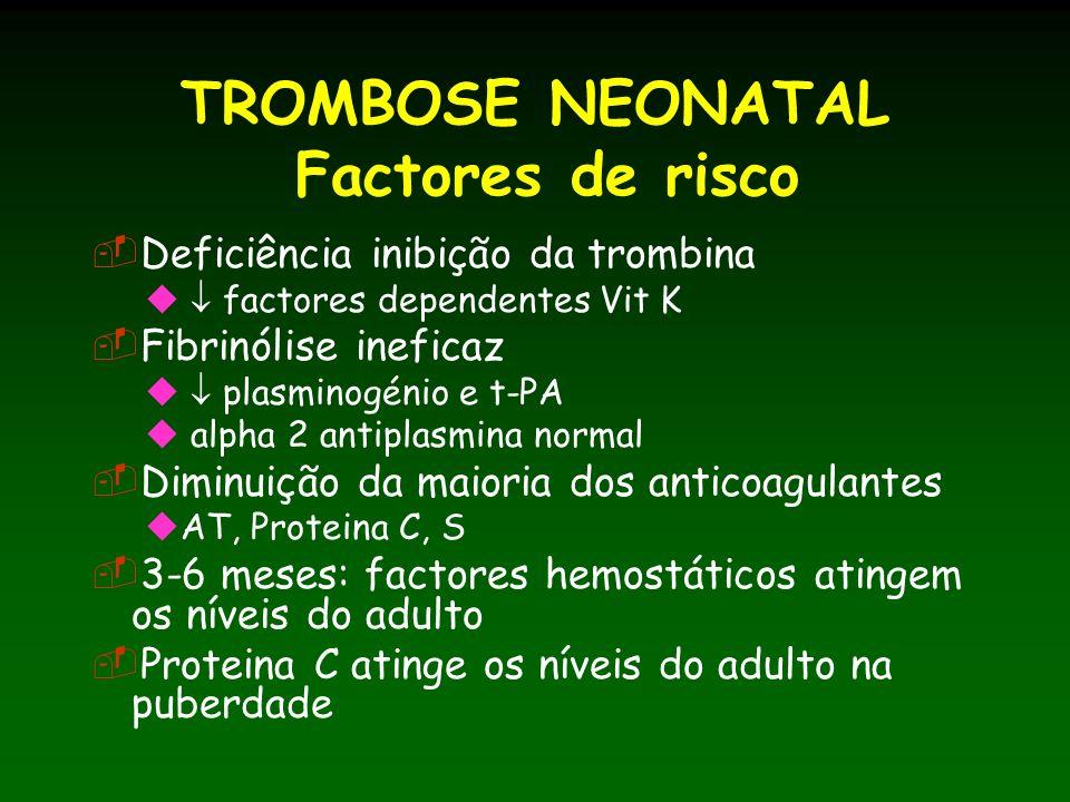 TROMBOSE NEONATAL Factores de risco