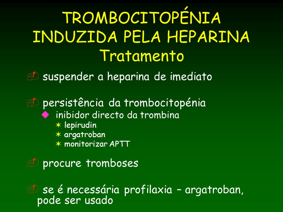 TROMBOCITOPÉNIA INDUZIDA PELA HEPARINA Tratamento