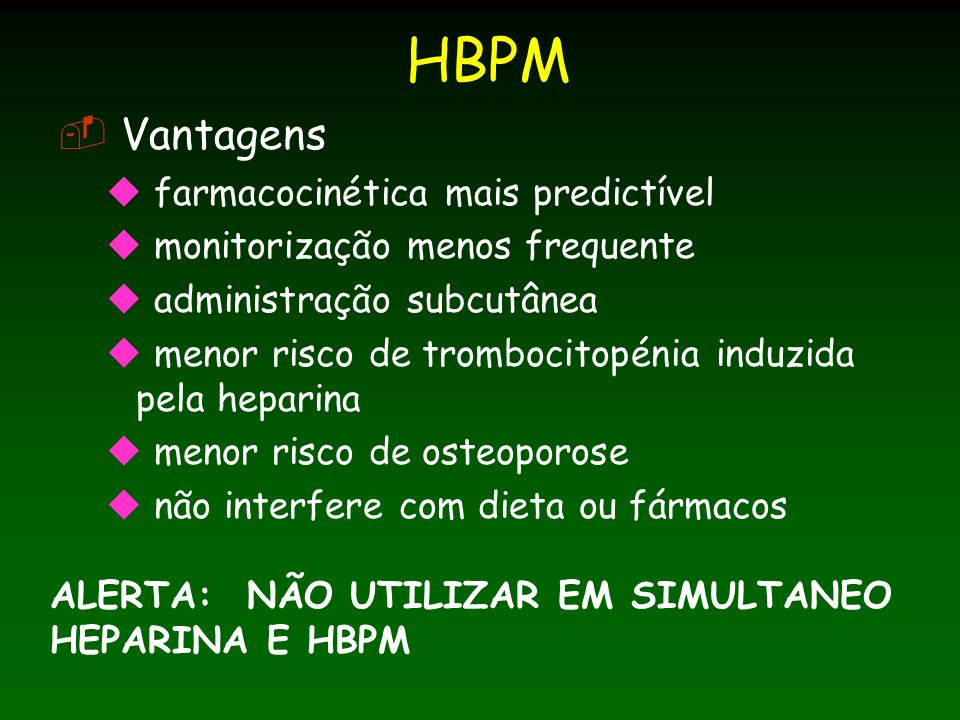 HBPM Vantagens farmacocinética mais predictível