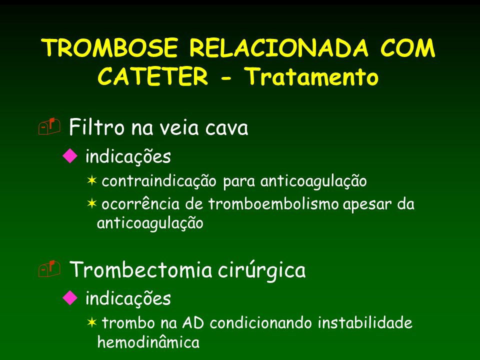 TROMBOSE RELACIONADA COM CATETER - Tratamento
