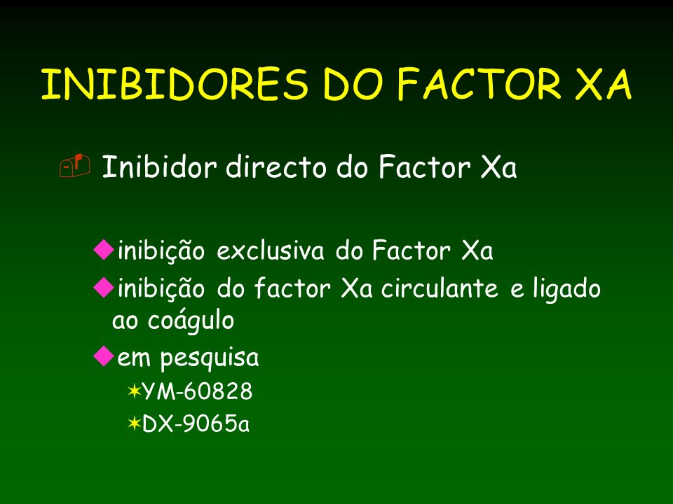 INIBIDORES DO FACTOR XA