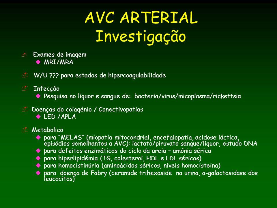 AVC ARTERIAL Investigação