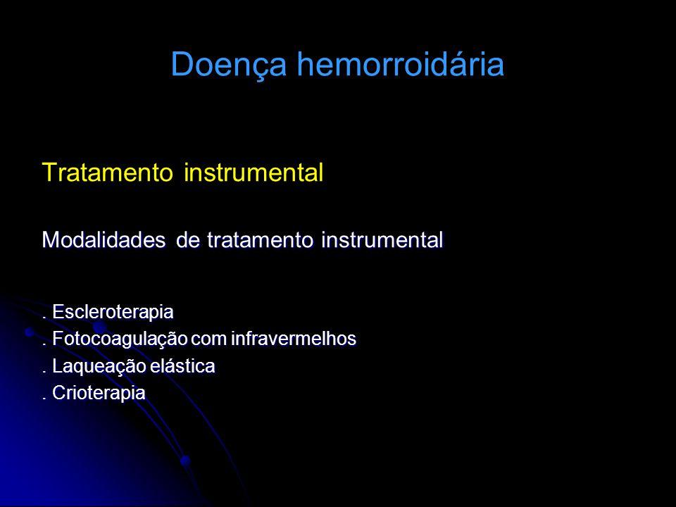 Doença hemorroidária Tratamento instrumental