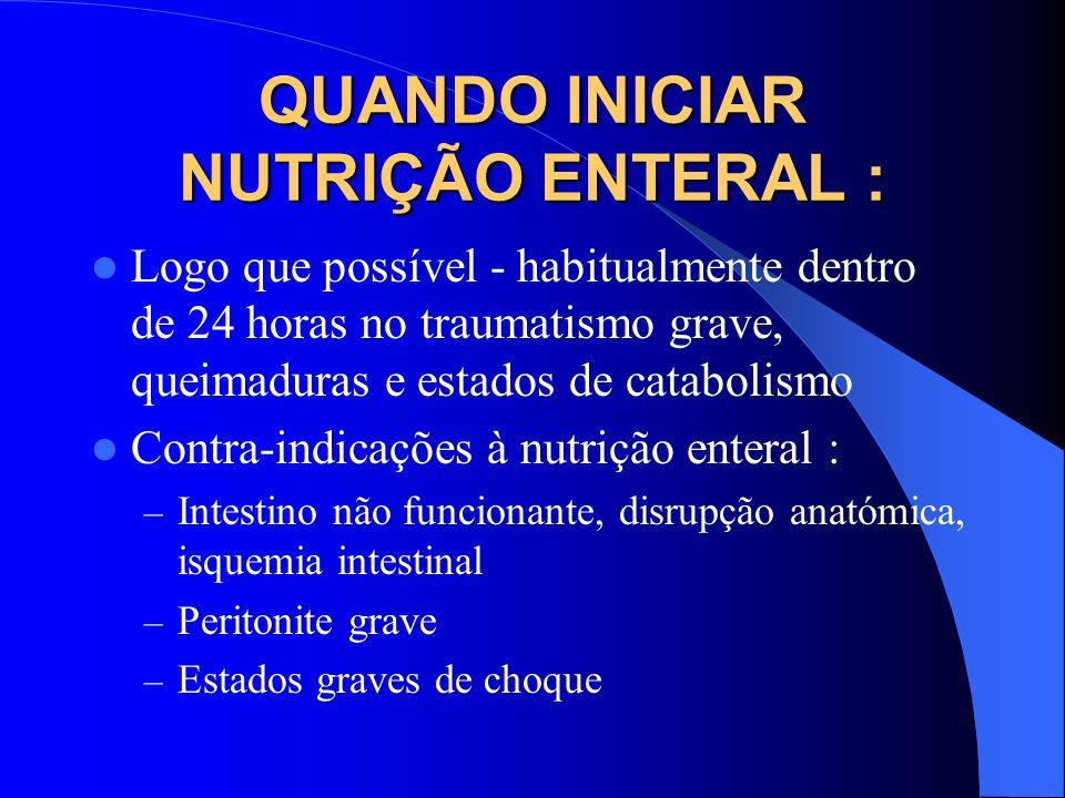 QUANDO INICIAR NUTRIÇÃO ENTERAL :