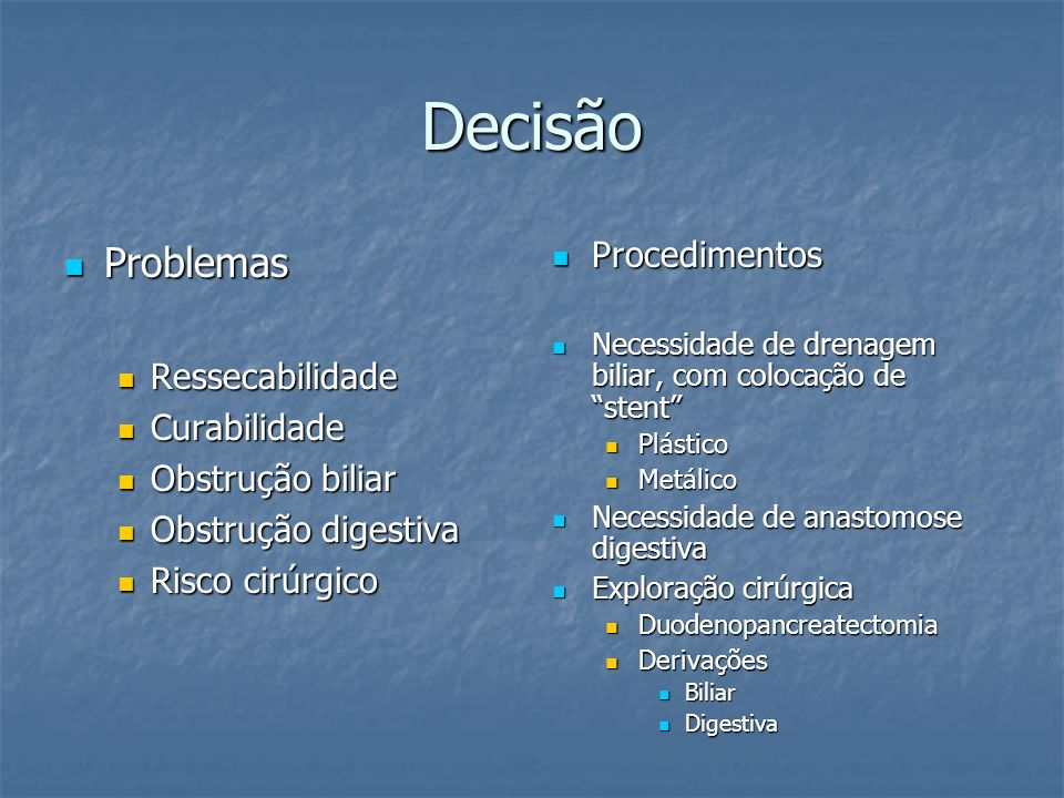 Decisão Problemas Procedimentos Ressecabilidade Curabilidade