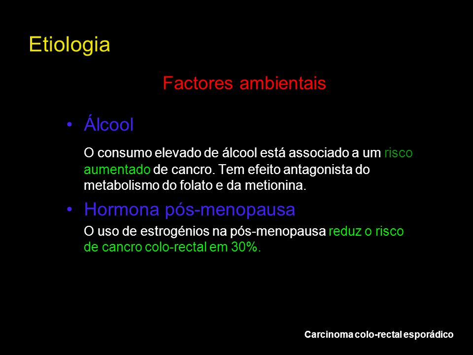 Etiologia Factores ambientais Álcool