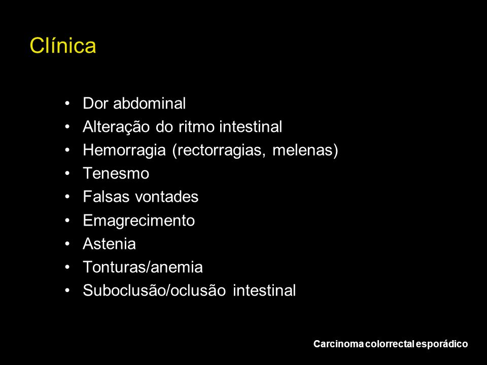 Clínica Dor abdominal Alteração do ritmo intestinal