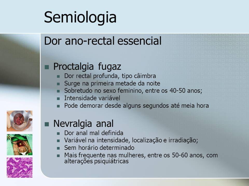 Semiologia Dor ano-rectal essencial Proctalgia fugaz Nevralgia anal