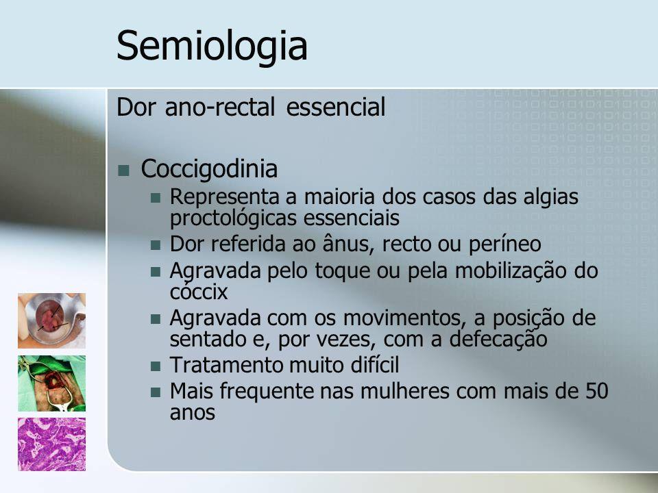 Semiologia Dor ano-rectal essencial Coccigodinia