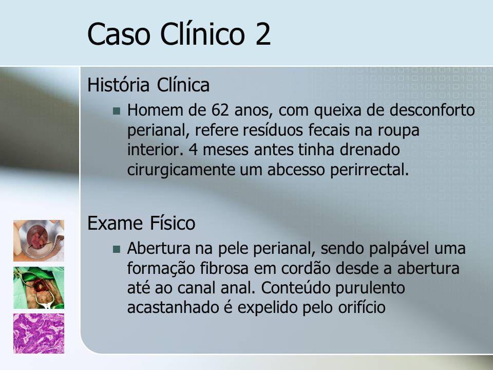 Caso Clínico 2 História Clínica Exame Físico