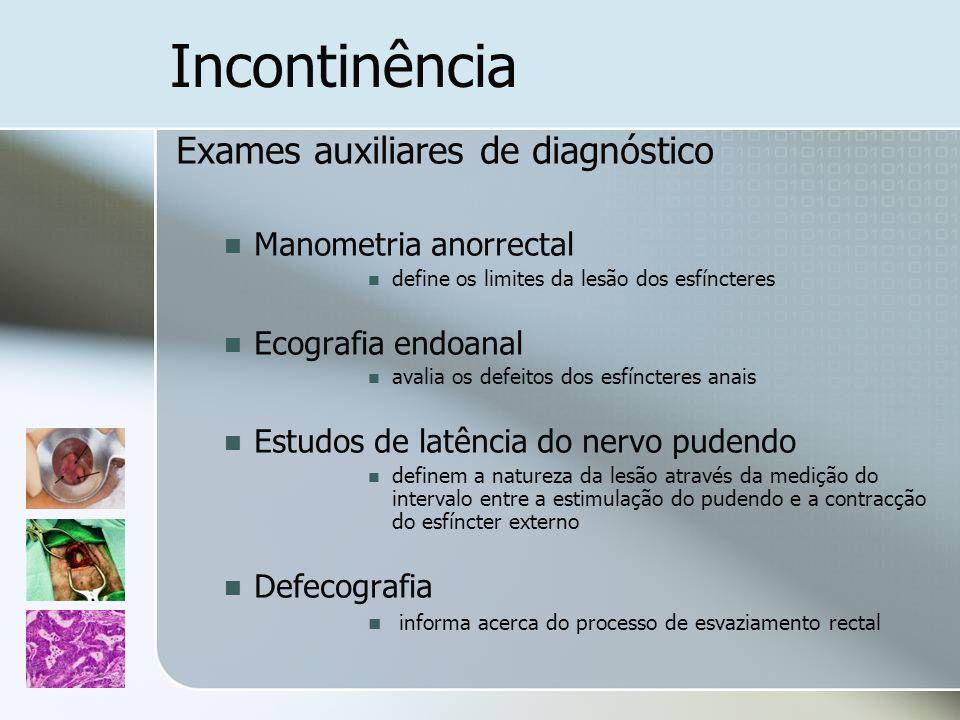 Incontinência Exames auxiliares de diagnóstico Manometria anorrectal