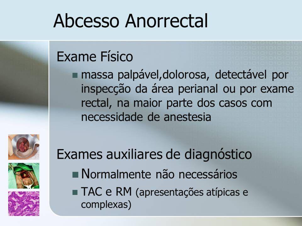 Abcesso Anorrectal Exame Físico Exames auxiliares de diagnóstico
