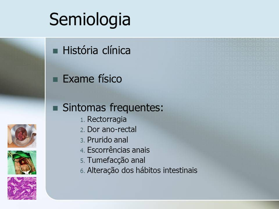 Semiologia História clínica Exame físico Sintomas frequentes: