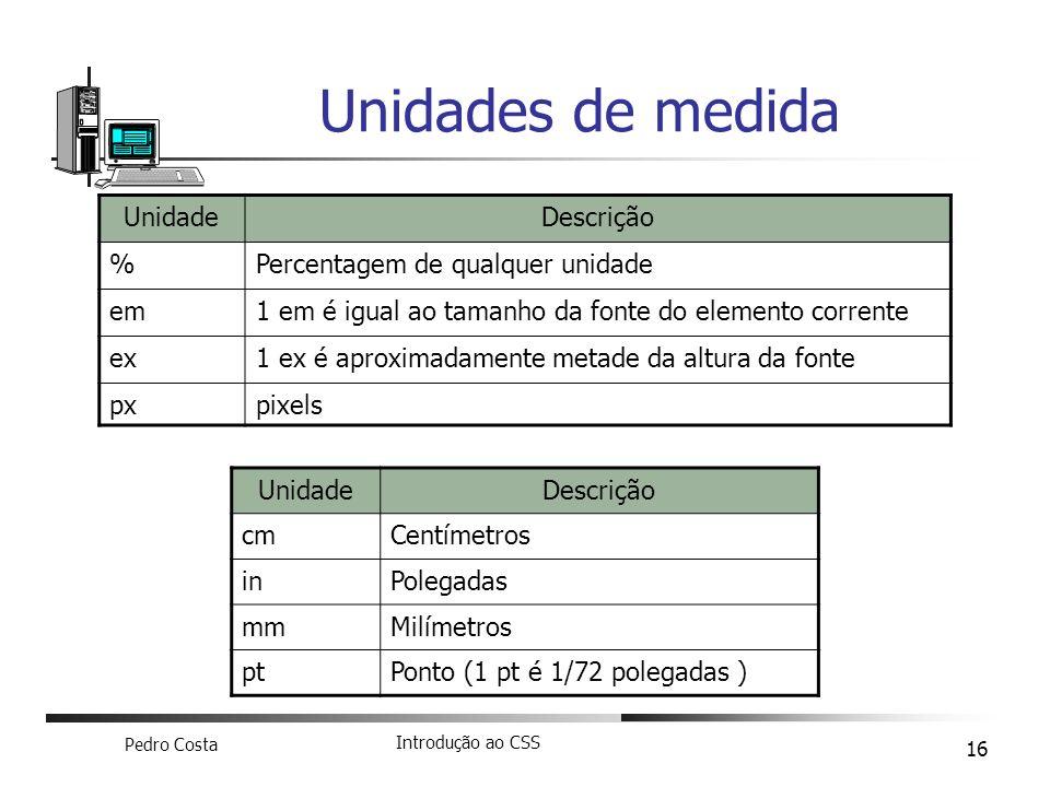 Unidades de medida Unidade Descrição % Percentagem de qualquer unidade