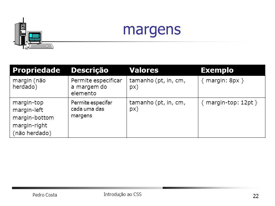 margens Propriedade Descrição Valores Exemplo margin (não herdado)