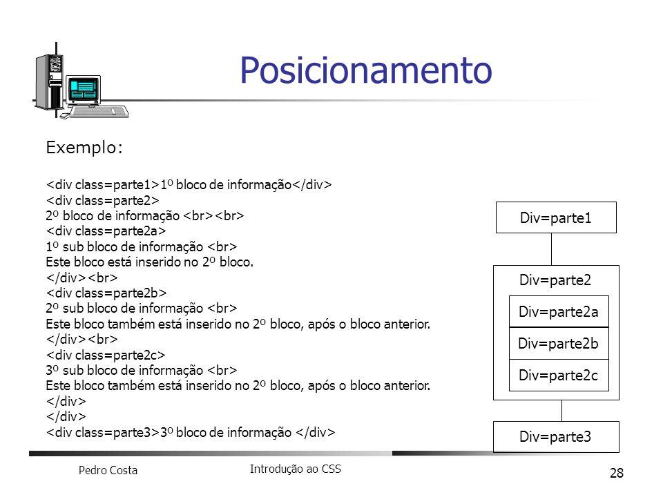 Posicionamento Exemplo: Div=parte1 Div=parte2 Div=parte2a Div=parte2b