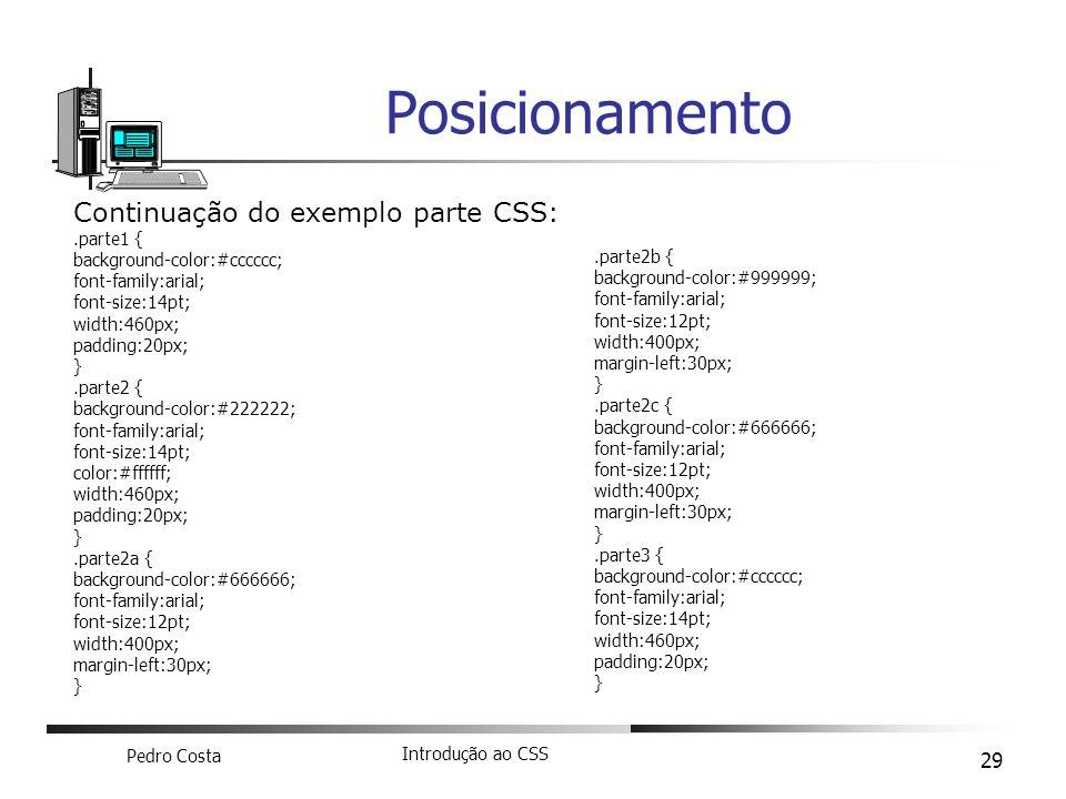 Posicionamento Continuação do exemplo parte CSS: .parte1 {