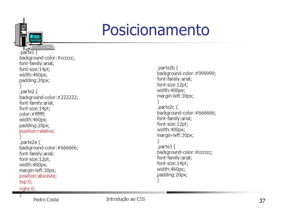 Posicionamento .parte1 { background-color:#cccccc; font-family:arial;