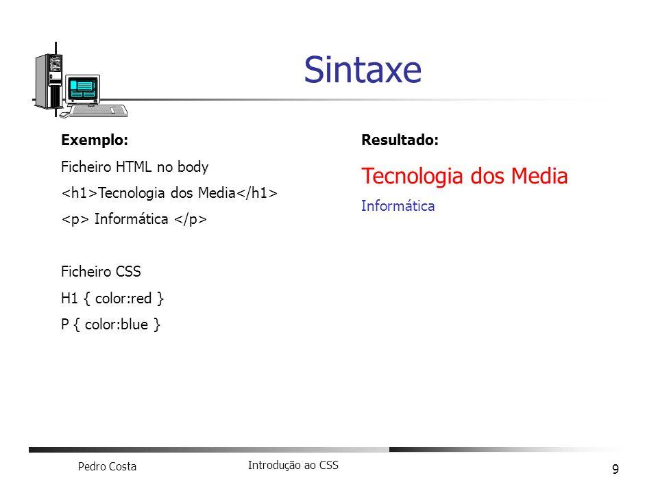 Sintaxe Tecnologia dos Media Exemplo: Ficheiro HTML no body