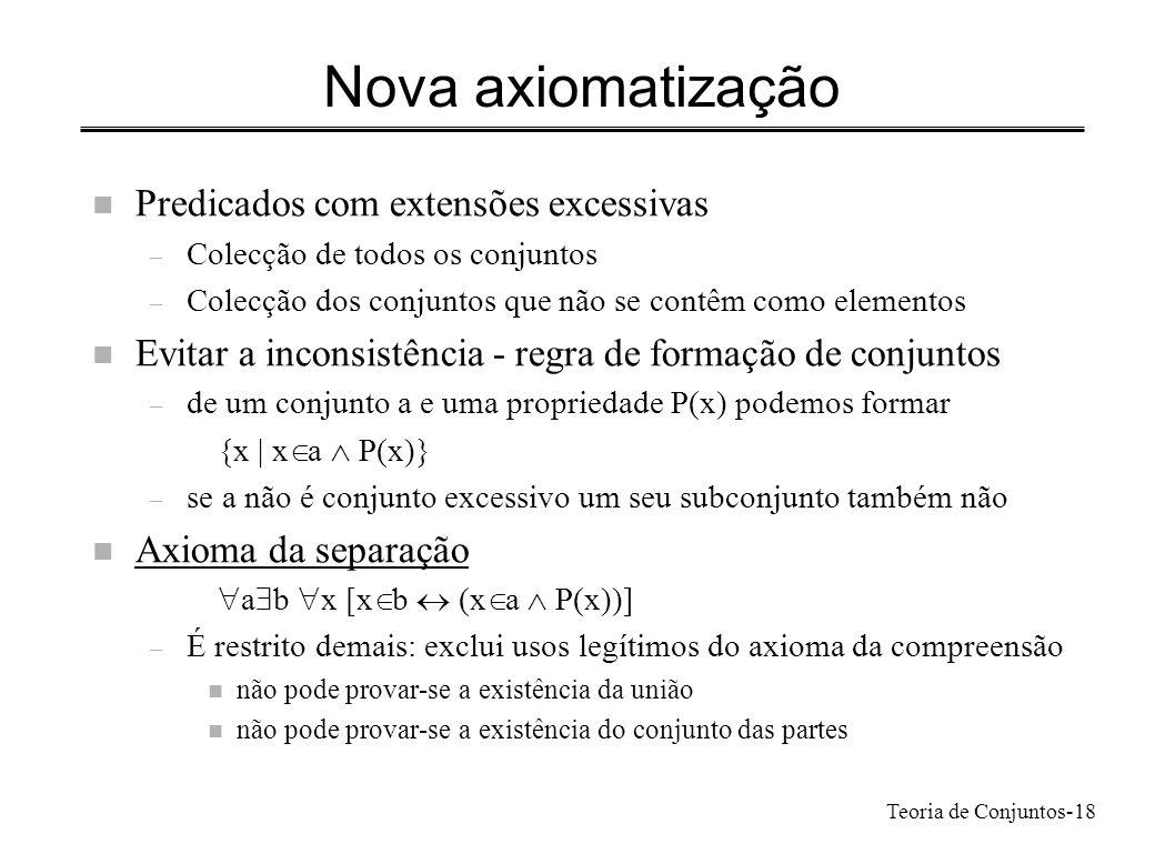 Nova axiomatização Predicados com extensões excessivas