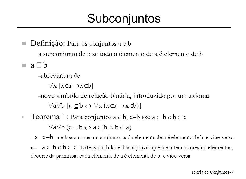 Subconjuntos Definição: Para os conjuntos a e b a Í b