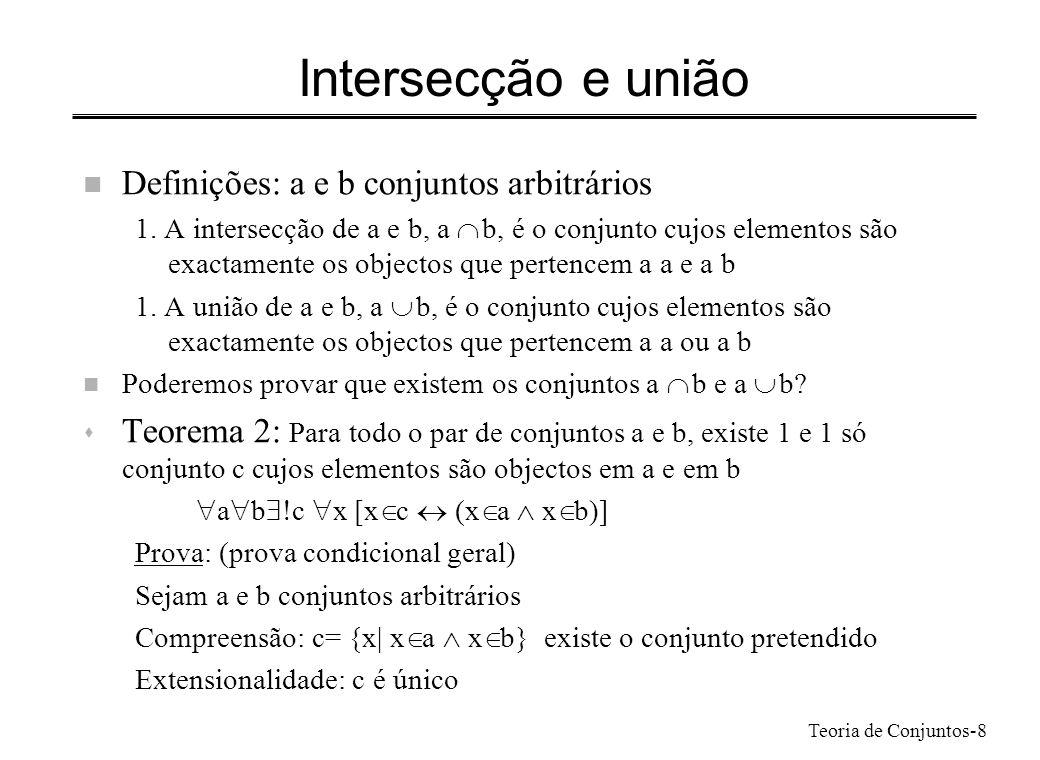 Intersecção e união Definições: a e b conjuntos arbitrários