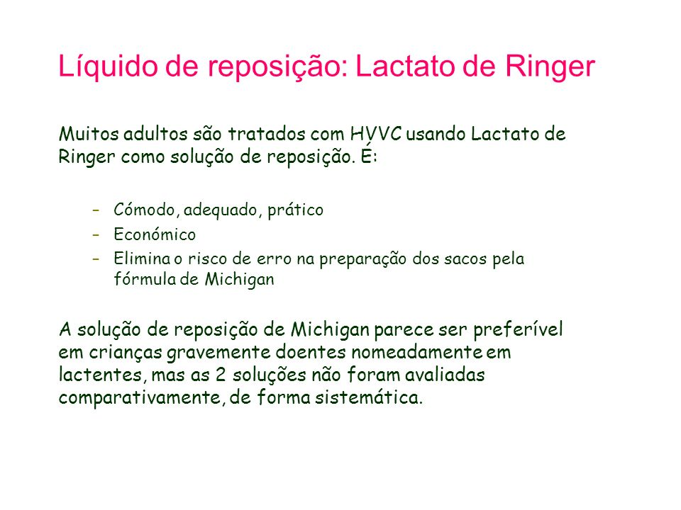 Líquido de reposição: Lactato de Ringer
