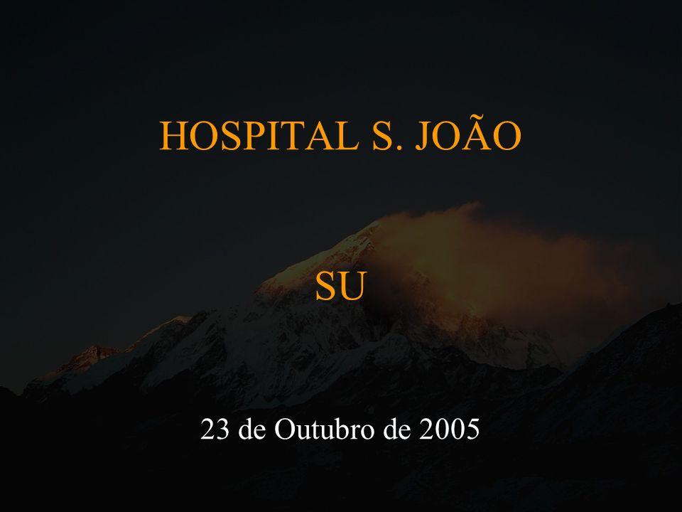 HOSPITAL S. JOÃO SU 23 de Outubro de 2005