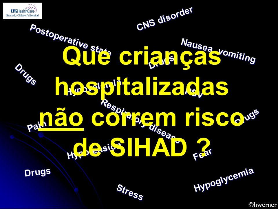 Que crianças hospitalizadas não correm risco de SIHAD
