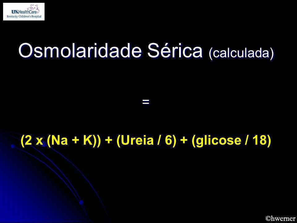 (2 x (Na + K)) + (Ureia / 6) + (glicose / 18)