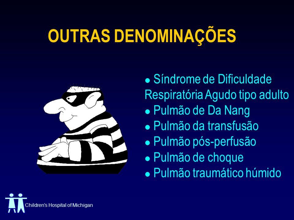 OUTRAS DENOMINAÇÕES Síndrome de Dificuldade Respiratória Agudo tipo adulto. Pulmão de Da Nang. Pulmão da transfusão.