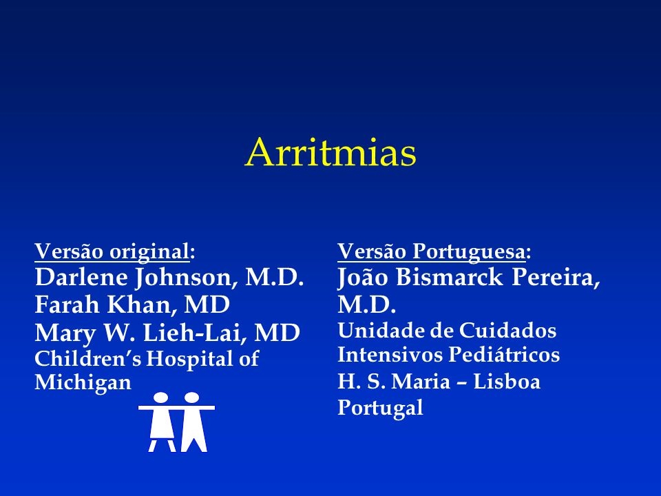 Arritmias Darlene Johnson, M.D. Farah Khan, MD Mary W. Lieh-Lai, MD