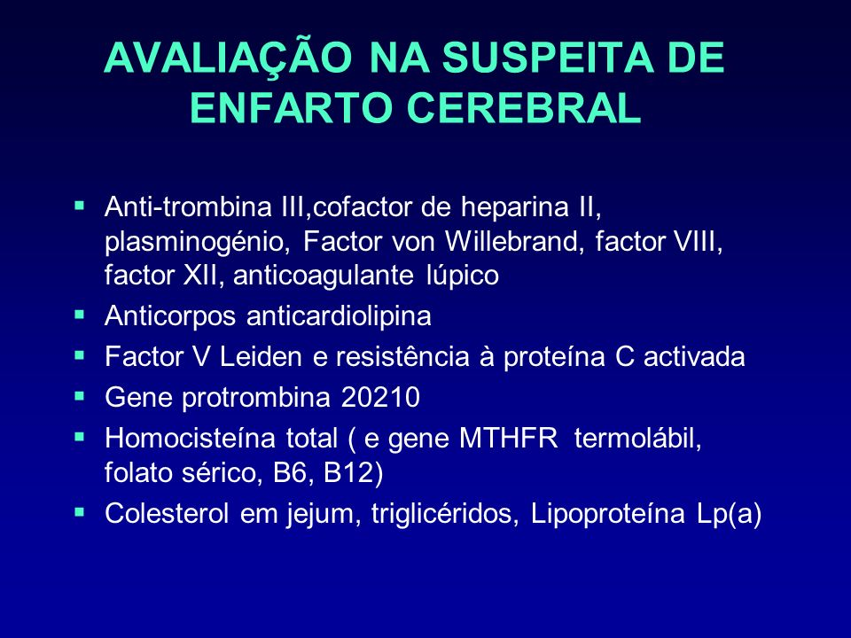 AVALIAÇÃO NA SUSPEITA DE ENFARTO CEREBRAL