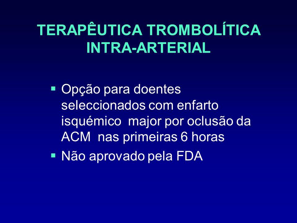 TERAPÊUTICA TROMBOLÍTICA INTRA-ARTERIAL