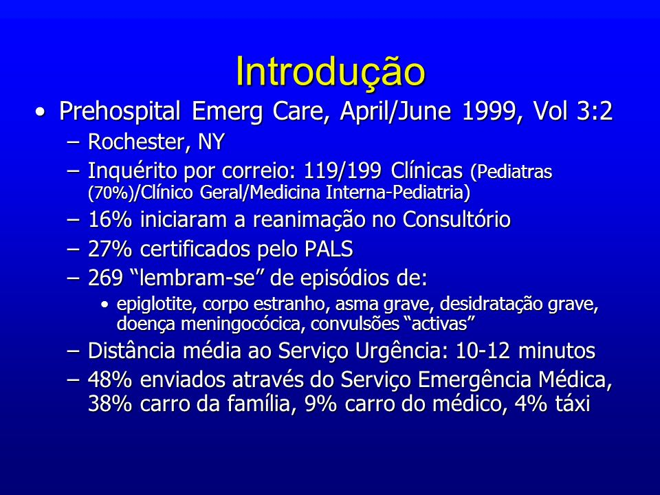 Introdução Prehospital Emerg Care, April/June 1999, Vol 3:2