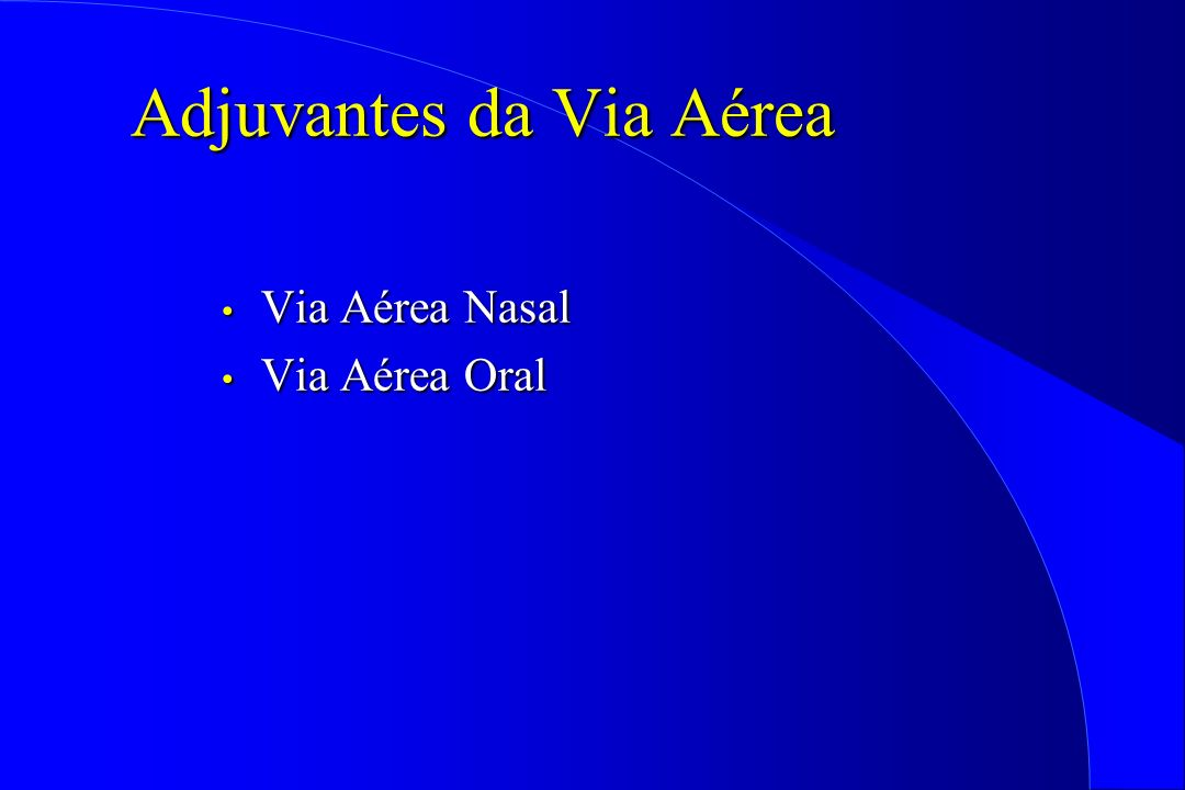 Adjuvantes da Via Aérea