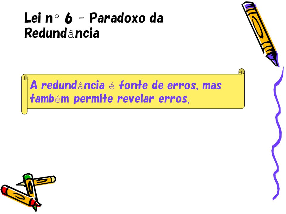 Lei nº 6 - Paradoxo da Redundância