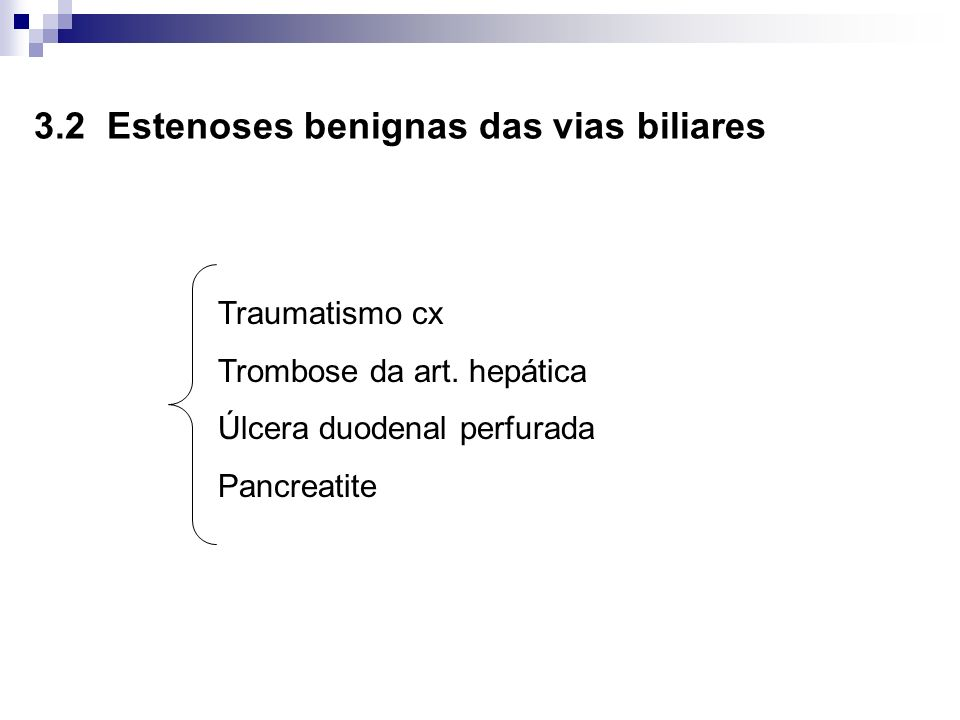 3.2 Estenoses benignas das vias biliares