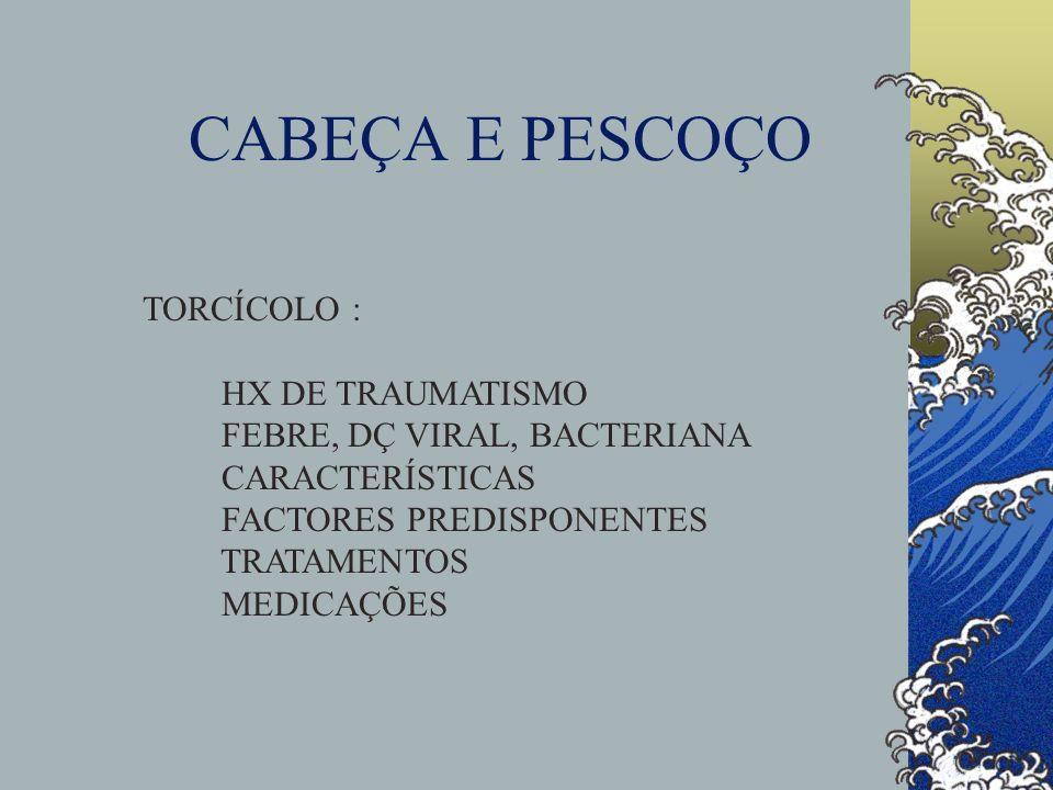 CABEÇA E PESCOÇO TORCÍCOLO : HX DE TRAUMATISMO
