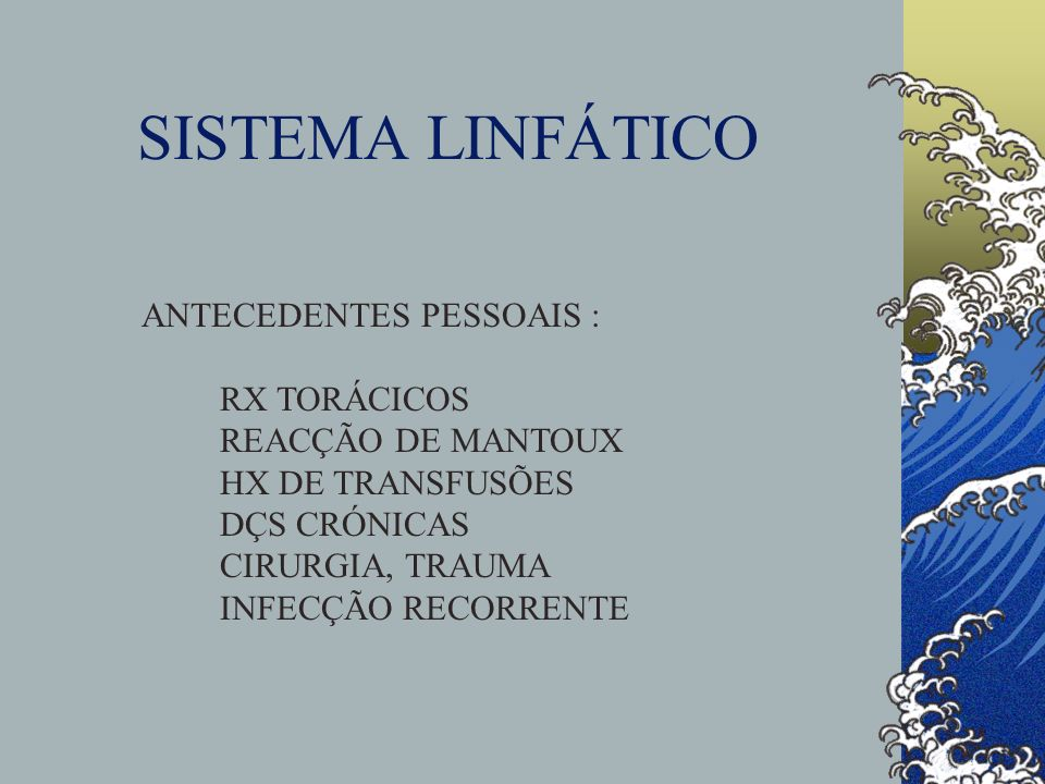 SISTEMA LINFÁTICO ANTECEDENTES PESSOAIS : RX TORÁCICOS
