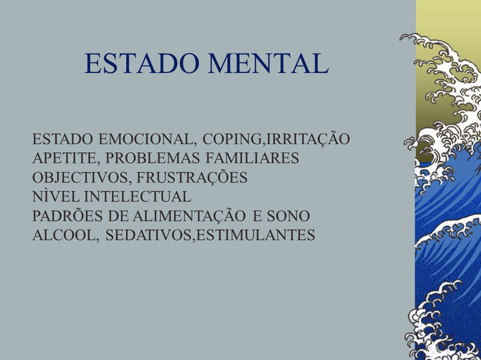 ESTADO MENTAL ESTADO EMOCIONAL, COPING,IRRITAÇÃO