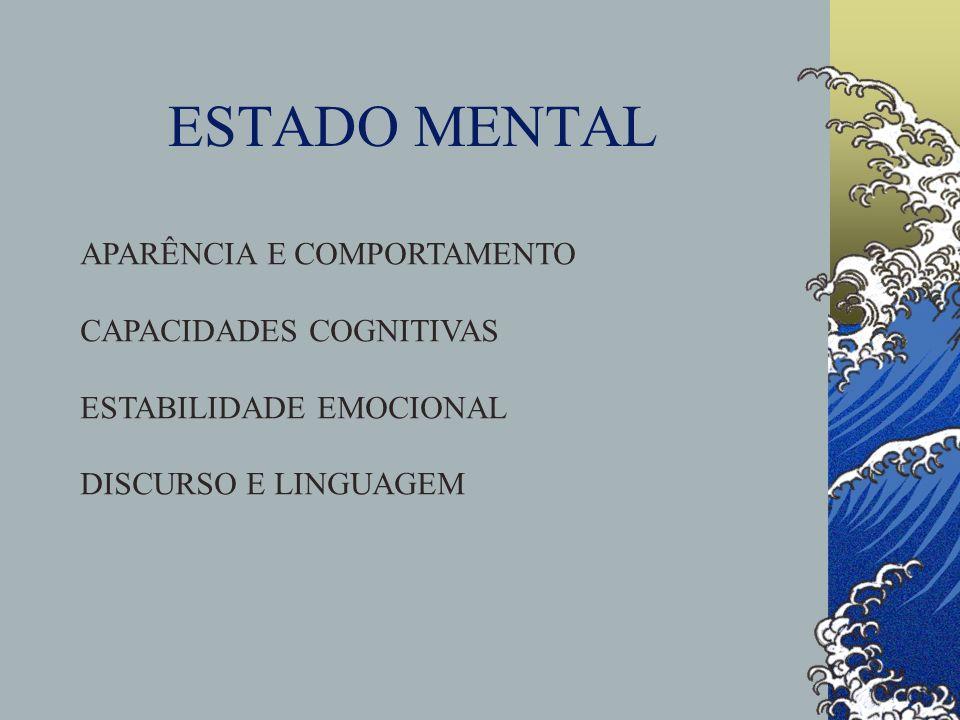 ESTADO MENTAL APARÊNCIA E COMPORTAMENTO CAPACIDADES COGNITIVAS
