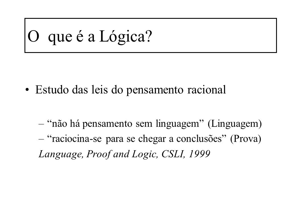 O que é a Lógica Estudo das leis do pensamento racional