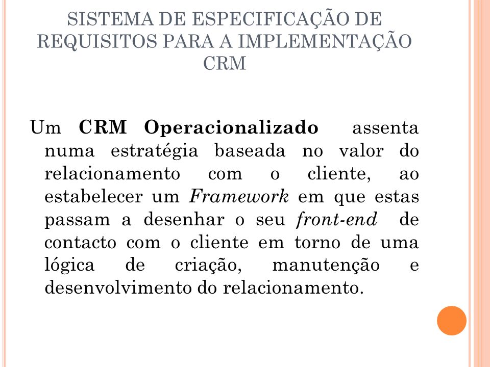 SISTEMA DE ESPECIFICAÇÃO DE REQUISITOS PARA A IMPLEMENTAÇÃO CRM