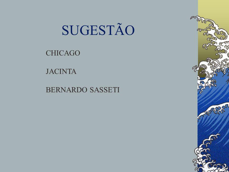 SUGESTÃO CHICAGO JACINTA BERNARDO SASSETI