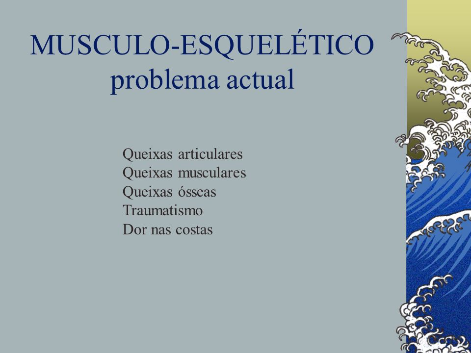 MUSCULO-ESQUELÉTICO problema actual